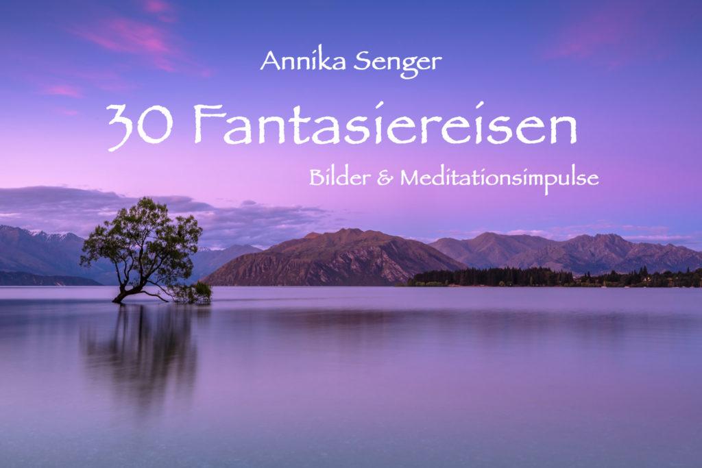 30 Fantasiereisen von Annika Senger